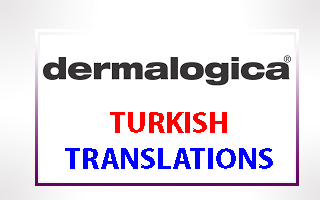 Turkish Translations for Dermologica & Dermologica