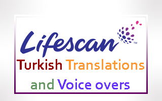 Turkish Translations and Voice over for LifeScan devices