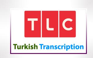 Turkish Transcription for TLC USA